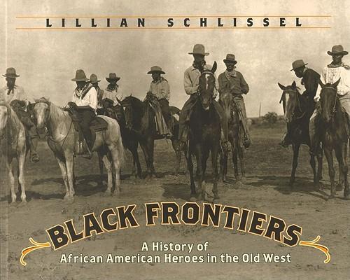 Black Frontiers By Schlissel, Lillian